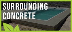 Surrounding Concrete